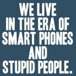 smart phones...